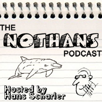 The NotHans Podcast is Hosted by Hans Scharler